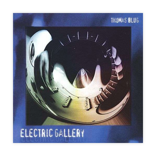 [CD] Thomas Blug - Electric Gallery